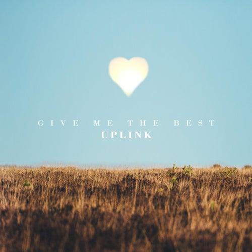 Give Me The Best von Uplink