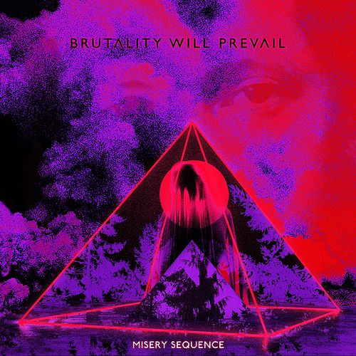 Misery Sequence by Brutality Will Prevail