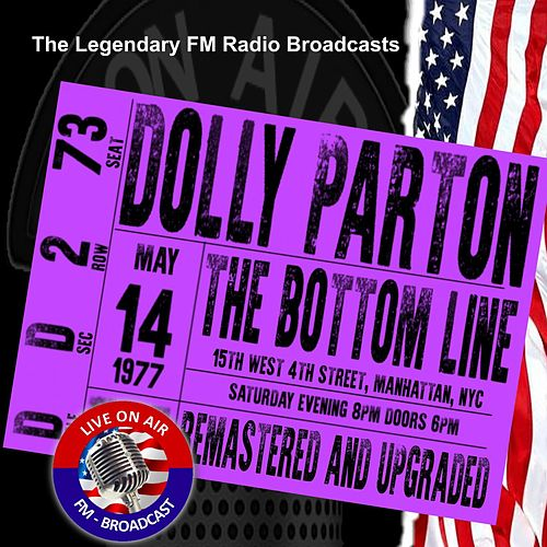 Legendary FM Broadcasts - The Bottom Line, Manhattan NYC 14 May 1977 by Dolly Parton