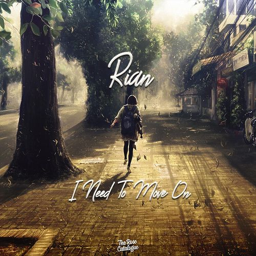I Need To Move On by Rian