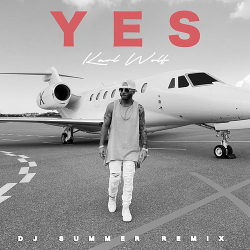 Yes (DJ Summer Remix) by Karl Wolf