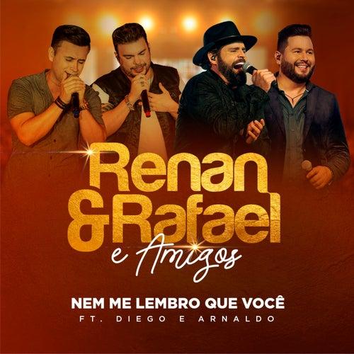 Nem Me Lembro Que Você (Ao Vivo) von Renan e Rafael