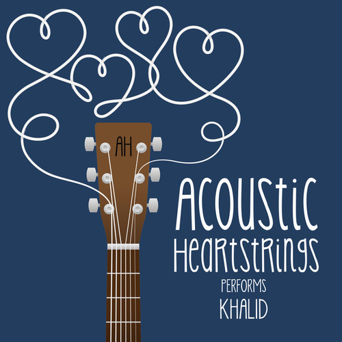 AH Performs Khalid by Acoustic Heartstrings
