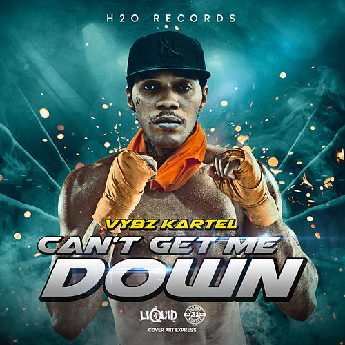 Can't Get Me Down by VYBZ Kartel