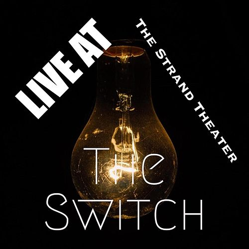 Live at the Strand Theater by The Switch
