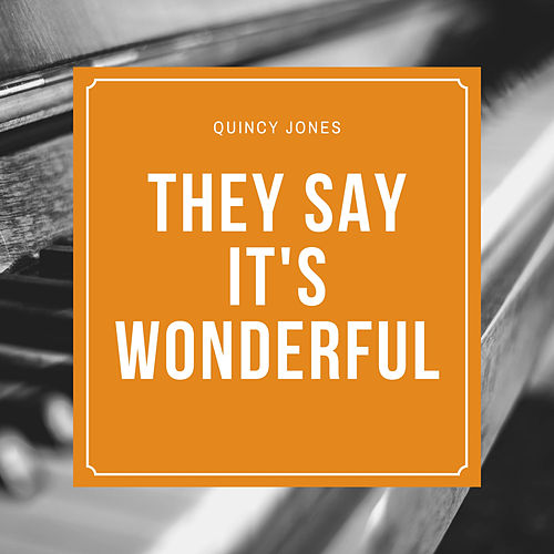 They Say It's Wonderful de Quincy Jones