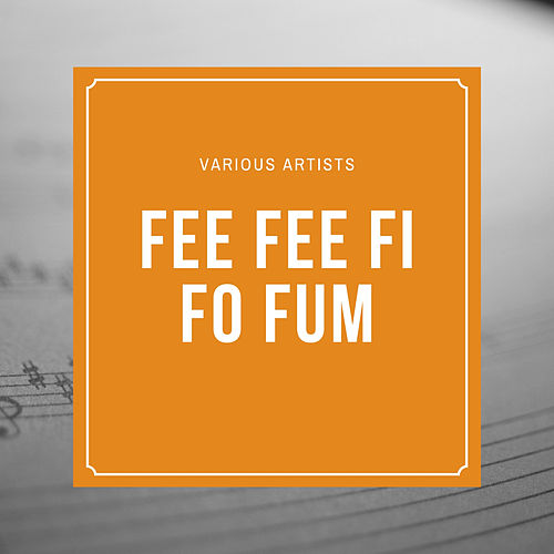 Fee Fee Fi Fo Fum by Various Artists