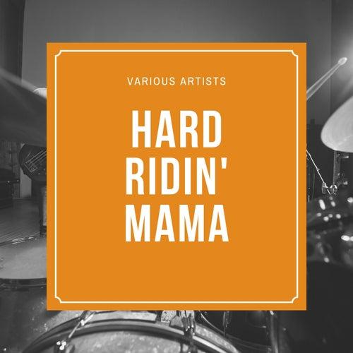 Hard Ridin' Mama de Various Artists