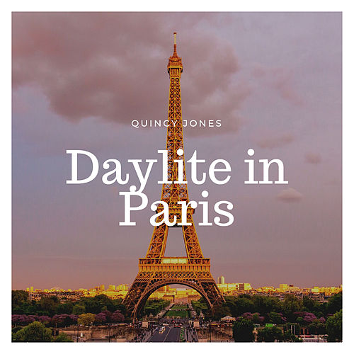 Daylight in Paris de Quincy Jones