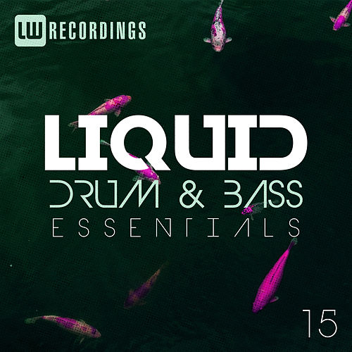 Liquid Drum & Bass Essentials, Vol. 15 - EP de Various Artists