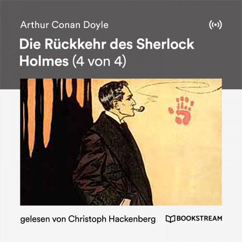 Die Rückkehr des Sherlock Holmes (4 von 4) von Sir Arthur Conan Doyle