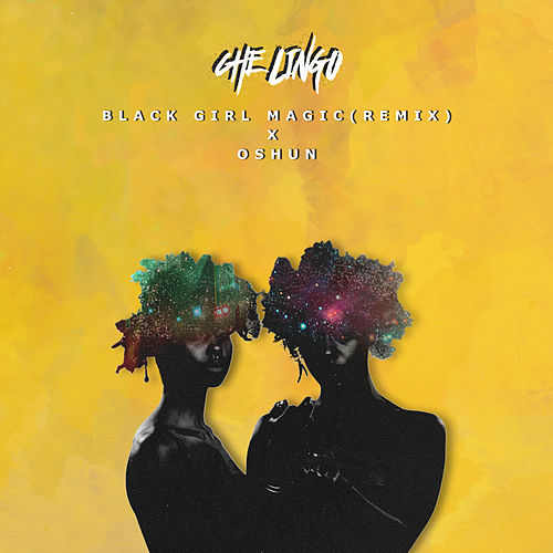 Black Girl Magic (Remix) by Che Lingo