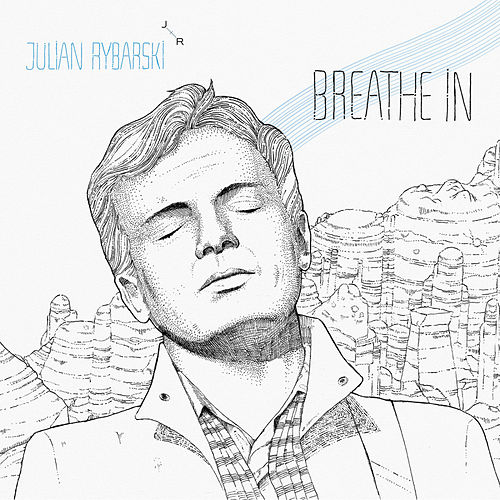 Breathe In / Spider On Your Track von Julian Rybarski