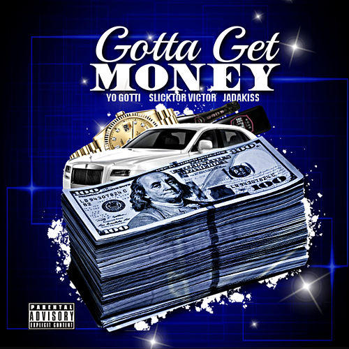 Gotta Get Money by Slicktor Victor
