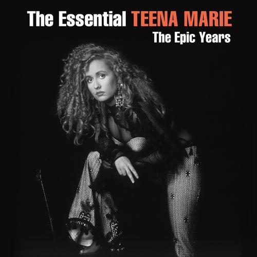 The Essential Teena Marie - The Epic Years by Teena Marie