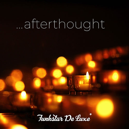 Afterthought by Funkstar De Luxe