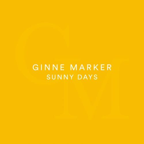 Sunny Days by Ginne Marker
