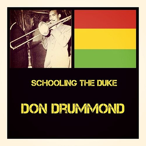 Schooling the Duke by Don Drummond