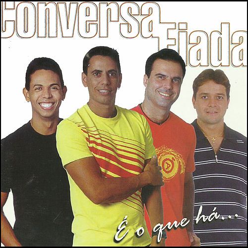 É o Que Há... by Conversa Fiada