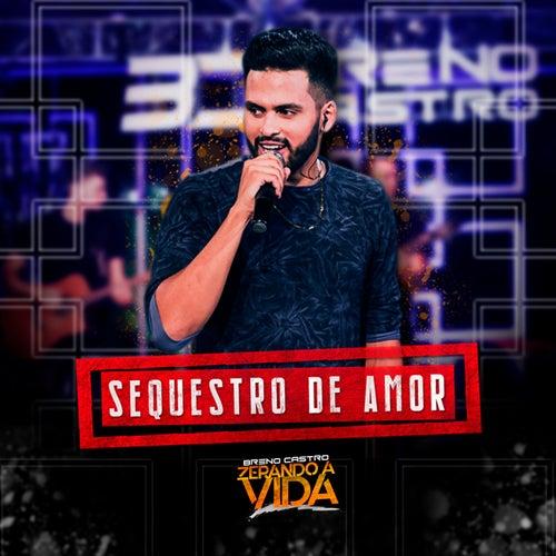 Sequestro de Amor (Ao Vivo) von Breno Castro