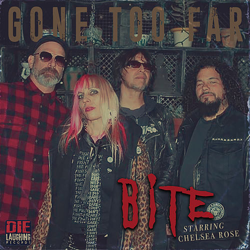 Gone Too Far by Bite