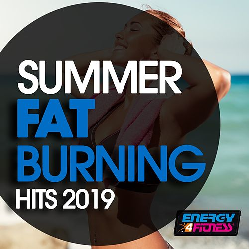 Summer Fat Burning Hits 2019 by Various Artists