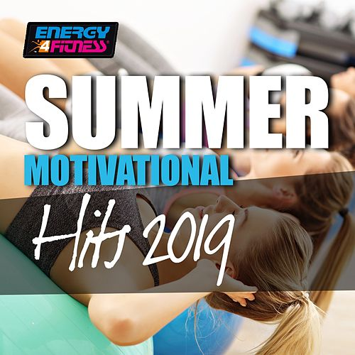 Summer Motivational Hits 2019 by Various Artists