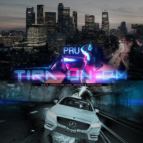 Tira Un DM (feat. Rik-A & Sebastian Lvda) by Pru