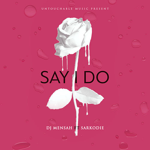 Say I Do by DJ Mensah