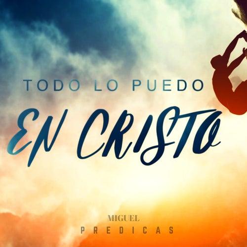 Todo lo puedo en Cristo de Miguel
