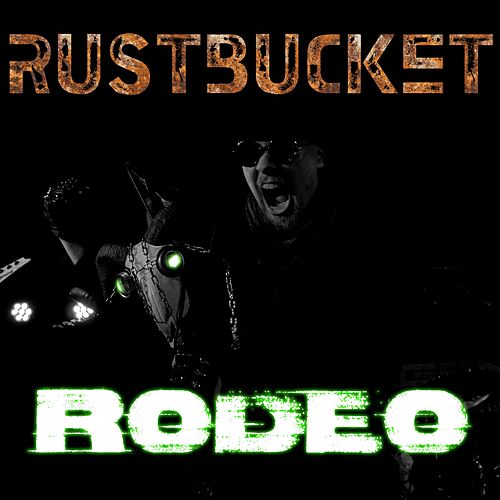 Rodeo by Rustbucket Rodeo