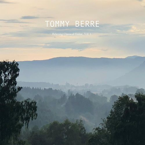 Relaxing Classical Guitar, Vol. 1 von Tommy Berre