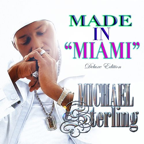 Made in Miami (Deluxe Edition) de Michael Sterling