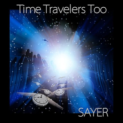 Time Travelers Too by Sayer