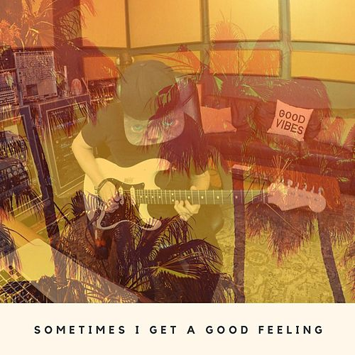 Sometimes I Get a Good Feeling by Quist