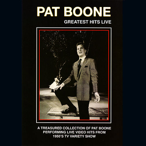 Greatest Hits Live by Pat Boone