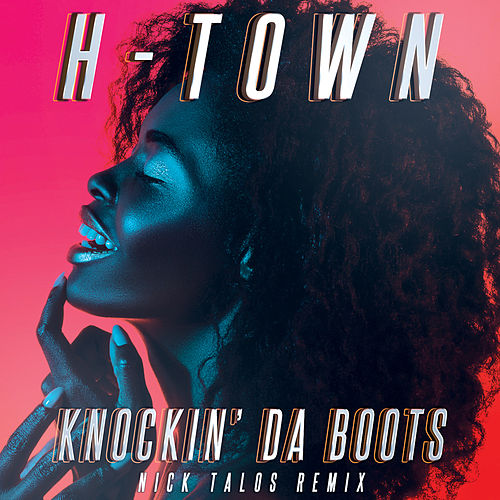 Knockin' da Boots (Re-Recorded) [Nick Talos Remix] by H-Town