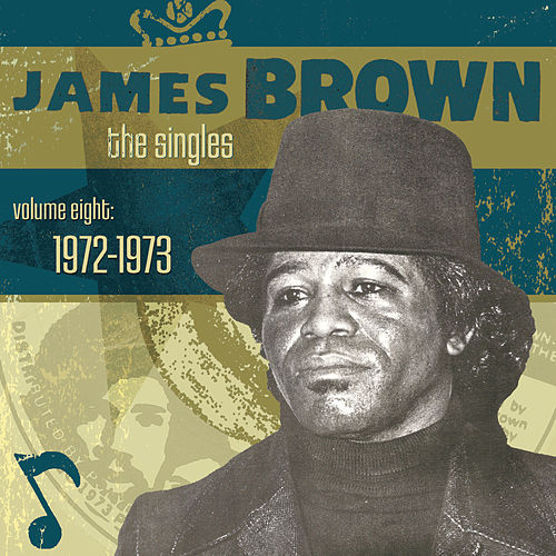 The Singles Vol. 8: 1972-1973 de James Brown