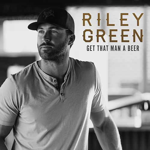 Get That Man A Beer EP by Riley Green