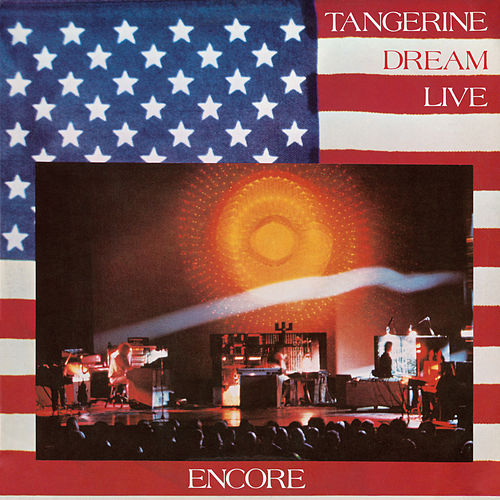 Encore (Remastered 2018 / Deluxe Version) de Tangerine Dream