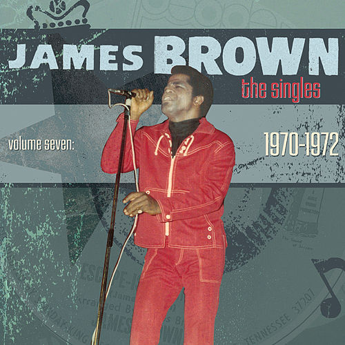 The Singles Vol. 7: 1970-1972 de James Brown