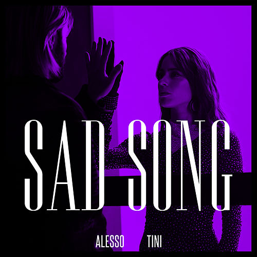 Sad Song (feat. TINI) by Alesso