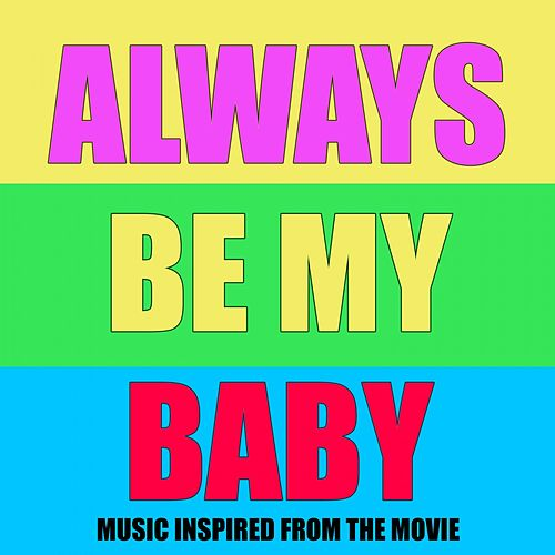 Always Be My Baby (Music Inspired from the Movie) de Various Artists