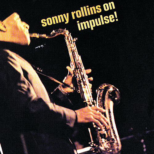 On Impulse! by Sonny Rollins