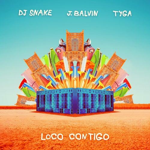 Loco Contigo (feat. Tyga) von DJ Snake & J. Balvin