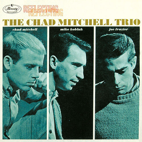 Reflecting by The Chad Mitchell Trio