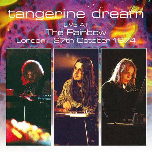 Live At The Rainbow, London - 27th October 1974 de Tangerine Dream