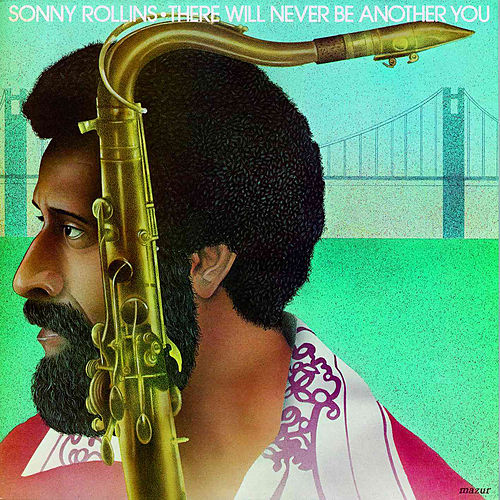 There Will Never Be Another You (Live At The Museum Of Modern Art, New York, 1965) by Sonny Rollins