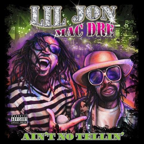 Ain't No Tellin' von Lil Jon & Mac Dre