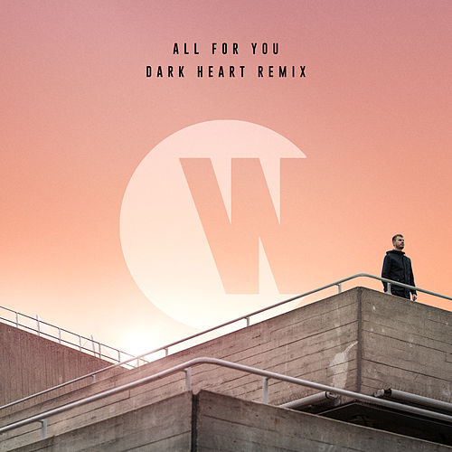 All For You (Dark Heart Remix) by WILKINSON
